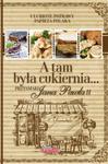 A tam była cukiernia... Przysmaki Jana Pawła II w sklepie internetowym Booknet.net.pl