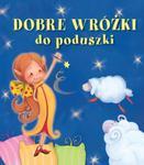DOBRE WRÓŻKI DO PODUSZKI PIANKA WILGA 9788328019881 w sklepie internetowym Booknet.net.pl