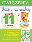 Uczeń na szóstkę. Zeszyt 11 dla klasy 1. Ćwiczenia do `Naszego Elementarza` (MEN) w sklepie internetowym Booknet.net.pl