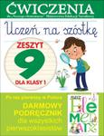Uczeń na szóstkę. Zeszyt 9 dla klasy 1. Ćwiczenia do `Naszego Elementarza` (MEN) w sklepie internetowym Booknet.net.pl