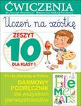 Uczeń na szóstkę. Zeszyt 10 dla klasy 1. Ćwiczenia do `Naszego Elementarza` (MEN) w sklepie internetowym Booknet.net.pl