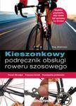 Kieszonkowy podręcznik obsługi roweru szosowego w sklepie internetowym Booknet.net.pl