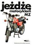 Jeżdżę motocyklem MZ w sklepie internetowym Booknet.net.pl