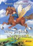 Mój piękny złoty koń w sklepie internetowym Booknet.net.pl