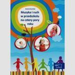 Muzyka i ruch w przedszkolu na cztery pory roku + CD w sklepie internetowym Booknet.net.pl
