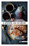 Woda różana i chleb na sodzie w sklepie internetowym Booknet.net.pl