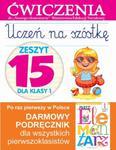 Uczeń na szóstkę. Zeszyt 15 dla klasy 1. Ćwiczenia do `Naszego Elementarza` (MEN) w sklepie internetowym Booknet.net.pl