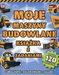 Moje maszyny budowlane Książka z zadaniami w sklepie internetowym Booknet.net.pl