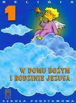 Religia 1 SP W DOMU BOŻYM I RODZINIE JEZUSA Podręcznik w sklepie internetowym Booknet.net.pl