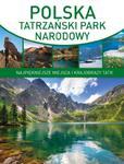 Polska. Tatrzański Park Narodowy. Najpiękniejsze miejsca i krajobrazy Tatr w sklepie internetowym Booknet.net.pl