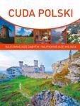 Cuda Polski. Najcenniejsze zabytki i najpiękniejsze miejsca w sklepie internetowym Booknet.net.pl