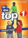 Język angielski TO THE TOP 1 Students book w sklepie internetowym Booknet.net.pl