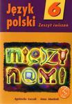 Język polski 6. Między nami. Zeszyt ćwiczeń. w sklepie internetowym Booknet.net.pl