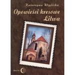 OPOWIEŚCI KRESOWE LITWA w sklepie internetowym Booknet.net.pl