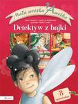 MAŁA WRÓŻKA AMELKA DETEKTYW Z BAJKI ZBIÓ PUBLICAT w sklepie internetowym Booknet.net.pl