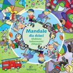 Mandale dla dzieci. Ulubione kolorowanki chłopców w sklepie internetowym Booknet.net.pl