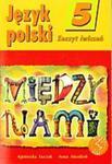 Język polski 5. Między nami. Zeszyt ćwiczeń. w sklepie internetowym Booknet.net.pl
