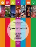 Spacerownik po Centrum Nauki Kopernik w sklepie internetowym Booknet.net.pl