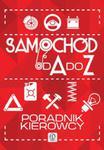 Samochód od A do Z. Poradnik kierowcy w sklepie internetowym Booknet.net.pl