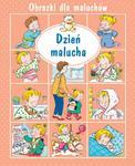 Dzień malucha. Obrazki dla maluchów w sklepie internetowym Booknet.net.pl