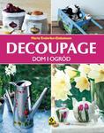 Decoupage. Dom i ogród w sklepie internetowym Booknet.net.pl