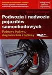 Podwozia i nadwozia pojazdów samochodowych Podstawy budowy diagnozowania i naprawy Podręcznik do kształcenia w zawodach technik pojazdów samochodowych mechanik pojazdów samochodowych w sklepie internetowym Booknet.net.pl