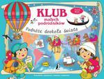 Klub małych podróżników. Podróże dookoła świata w sklepie internetowym Booknet.net.pl