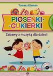 Piosenki-cukierki. Zabawy z muzyką dla dzieci z CD w sklepie internetowym Booknet.net.pl
