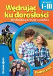 Wędrując ku dorosłości. Klasy 1-3. Gimnazjum. Wychowanie do życia w rodzinie. Podręcznik w sklepie internetowym Booknet.net.pl
