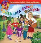 Spotkania dzieci Bożych. Wychowanie przedszkolne. Religia. Podręcznik dla dziecka pięcioletniego w sklepie internetowym Booknet.net.pl