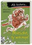 Ale historia... Mieszko ty wikingu! w sklepie internetowym Booknet.net.pl
