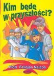 Kim będę w przyszłości? w sklepie internetowym Booknet.net.pl