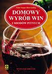 Domowy wyrób win i miodów pitnych. Wyd.II w sklepie internetowym Booknet.net.pl