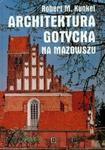 Architektura gotycka na Mazowszu w sklepie internetowym Booknet.net.pl
