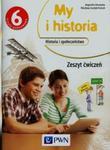 My i historia. Klasa 6, Szkoła podst. Historia. Zeszyt ćwiczeń w sklepie internetowym Booknet.net.pl