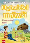 Opowieści mrówki O tajemnicach Biblii w sklepie internetowym Booknet.net.pl