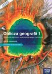 Oblicza geografii 1. LO i technikum. Podręcznik. Zakres rozszerzony. Z dostępem do Matura-ROM-u w sklepie internetowym Booknet.net.pl