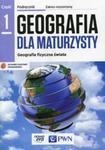 Geografia dla maturzysty. Liceum/techn. Geografia. Podręcznik. Część 1, Zakres rozsz w sklepie internetowym Booknet.net.pl