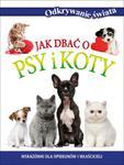 Jak dbać o psy i koty. Odkrywanie świata w sklepie internetowym Booknet.net.pl