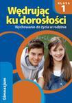 Wędrując ku dorosłości 1 Wychowanie do życia w rodzinie Ćwiczenia w sklepie internetowym Booknet.net.pl