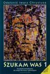 Odsłonić twarz Chrystusa Szukam Was 1 Poradnik metodyczny + CD + DVD w sklepie internetowym Booknet.net.pl