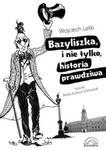 Bazyliszka i nie tylko, historia prawdziwa w sklepie internetowym Booknet.net.pl