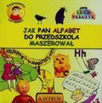 Poznajemy literki Jak pan alfabet do przedszkola maszerował + CD w sklepie internetowym Booknet.net.pl