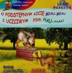 Gdyby zwierzęta umiały mówić O podstępnym kocie miau miau i uczciwym psie hau hau + CD w sklepie internetowym Booknet.net.pl