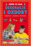 Zrób to sam Dekoracje i ozdoby w sklepie internetowym Booknet.net.pl