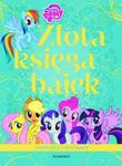 Złota Księga Bajek. Opowieści o kucykach w sklepie internetowym Booknet.net.pl