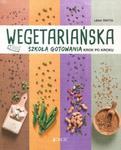 Wegetariańska szkoła gotowania krok po kroku w sklepie internetowym Booknet.net.pl