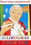 Kolorowanki Patriotyczne Polscy Święci i Błogosławieni w sklepie internetowym Booknet.net.pl