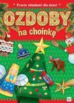 Proste składanki dla dzieci. Ozdoby na choinkę w sklepie internetowym Booknet.net.pl