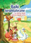 Bajki terapeutyczne ... na dobry dzień i jeszcze lepsze jutro w sklepie internetowym Booknet.net.pl